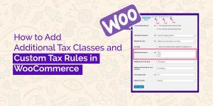 Custom Tax Rules in WooCommerce