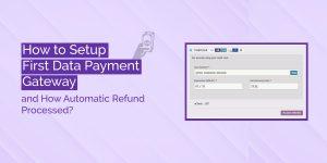 Setup First Data Payment Gateway