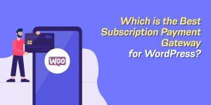 Best Subscription Payment Gateway