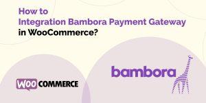 Integration Bambora Payment Gateway