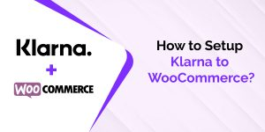 Setup Klarna to WooCommerce