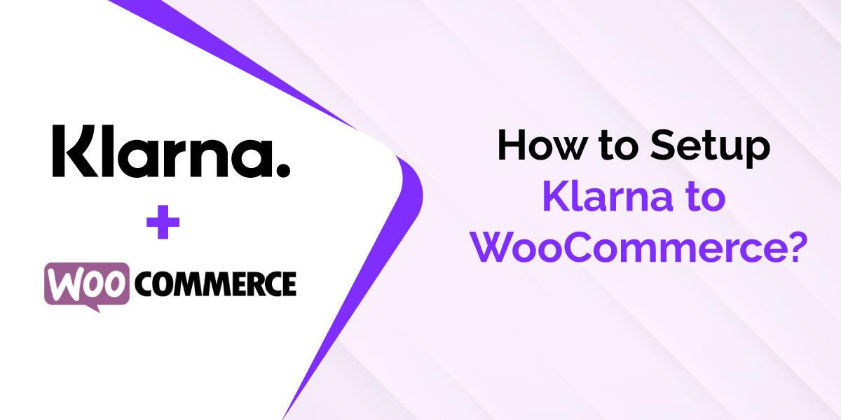 Setup Klarna to WooCommerce